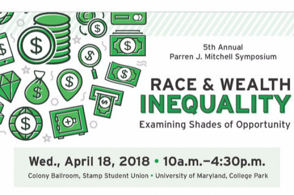 April 18: 5th Annual Parren J. Mitchell Symposium: Race & Wealth Inequality: Examining Shades of Opportunity